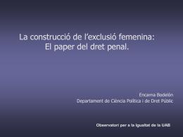 LA CONTRUCCIÓ DE L`EXCLUSIÓ FEMENINA: