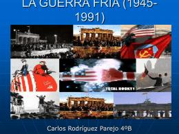 LA GUERRA FRÍA (1945-1991) - 4AB-IESLlanes