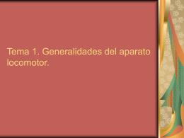 TEMA 1: Generalidades del aparato locomotor