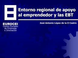 Entorno regional de apoyo al emprendedor y las EBT ( Jornada