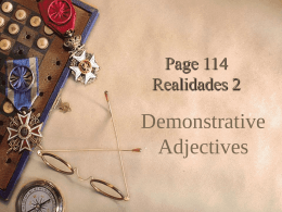 p. 114 Demonstrative Adjectives