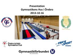 Power Point-presentation Gymnastikens Hus i Örebro