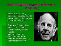 Ubicaciòn Espacio Temporal: Karl Raimund Popper : fue un filósofo