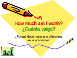 How much am I worth? ¿Cuánto valgo?
