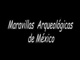 Maravillas arqueológicas de México