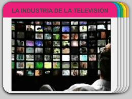 Televisión - IndustriasCulturais