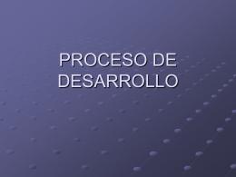 PROCESO DE DESARROLLO