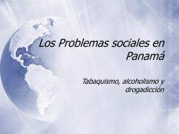 Los Problemas sociales en Panamá Tabaquismo, alcoholismo y