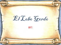 El Lobo Gordo - SenoraSundermeyer
