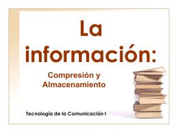 2-La información- compresión y almacenamiento