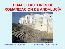 8. Factores de Romanización de Andalucía