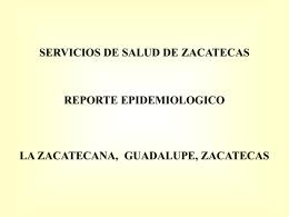 Reporte epidemiológico de La Zacatecana. Aspacia.