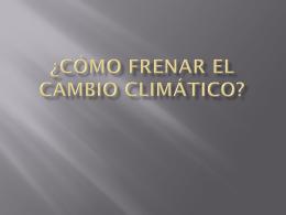 Còmo frenar el cambio climàtico?
