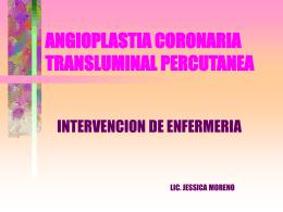 ANGIOPLASTIA CORONARIA TRANSLUMINAL PERCUTANEA