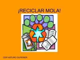 ¡RECICLAR MOLA! - ceip arturo duperier