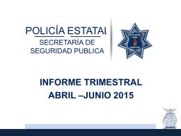 Estadísticas de la Dirección de la Policía Estatal Preventiva de abril