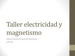 Taller electricidad y magnetismo