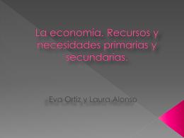 La economía. Recursos y necesidades primarias y secundarias