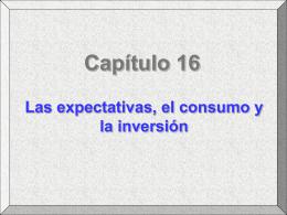 Las expectativas, el consumo y la inversión