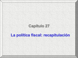 La Política Fiscal: Recapitulación