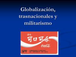 Globalización, trasnacionales y militarismo