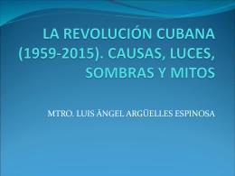 la revolución cubana (1959-2015). causas, luces, sombras y mitos