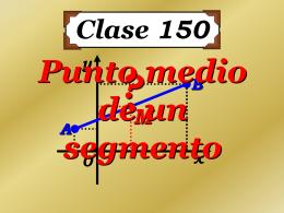 Clase 150: Punto Medio de un Segmento - CubaEduca