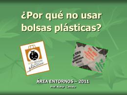 ¿Por qué no usar bolsas plásticas? ÁREA - WIKIPAI-STBS