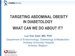 TARGETING ABDOMINAL OBESITY IN DIABETOLOGY WHAT CAN