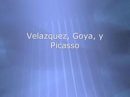 Velazquez, Goya, y Picasso
