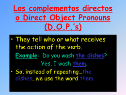 Los complemento directos o Direct Object Pronouns (D.O.P.`s)
