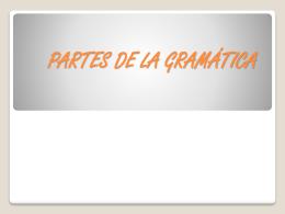 PARTES DE LA GRAMÁTICA - To