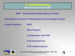 1 st ACS Workshop ESO Garching 8 - 9 March 2004 INAF