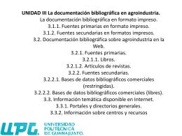 UNIDAD III La documentación bibliográfica en agroindustria. La