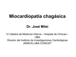 Miocardiopatía chagásica Dr. José Milei