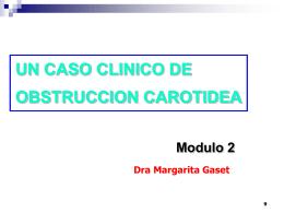 Un Caso Clínico de Obstrucción Carotidea 2º Parte