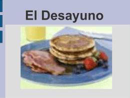El Desayuno La mantequilla LA LECHE EL JUGO EL PAN LA