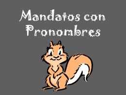 Mandatos con Pronombres
