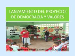 LANZAMIENTO DEL PROYECTO DE DEMOCRACIA Y VALORES
