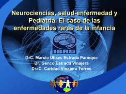 Neurosciences, health-sickness and Pediatrics. The children`s rare