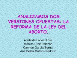 analizamos dos versiones opuestas: la reforma de la ley del aborto.