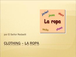 Clothing – La Ropa