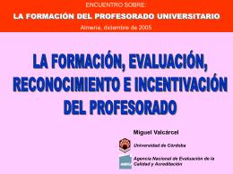 la formación, evaluación, reconocimiento e incentivación del