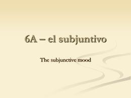 6A – el subjuntivo