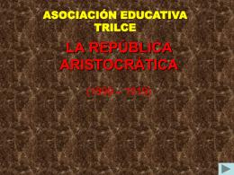 LA REPÚBLICA ARISTOCRÁTICA - Sociales-TIC
