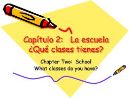 Capítulo 2: La escuela ¿Qué clases tienes?