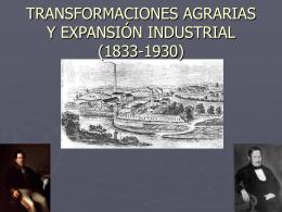 transformaciones agrarias y expansión industrial