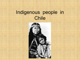 Indigenous people from Chile ppt