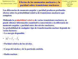 Efectos de los momentos nucleares y la paridad sobre transiciones