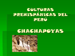 culturas prehispánicas del perú chachapoyas